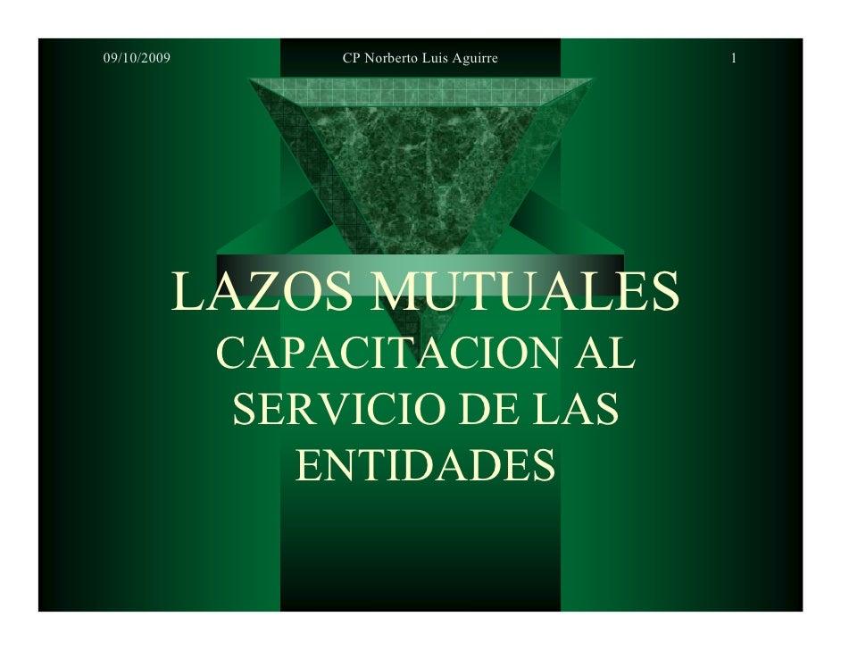09/10/2009       CP Norberto Luis Aguirre   1              LAZOS MUTUALES              CAPACITACION AL               SERVI...
