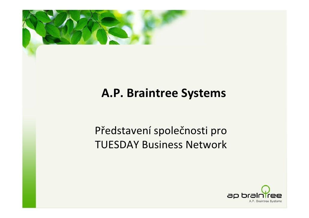 A.P. Braintree Systems  Představení společnosti pro TUESDAY Business Network
