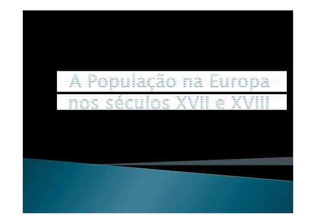 } Relacionar a economia pré -industrial com o modelo demográfico antigo. } Compreender a alteração demográfica que se veri...