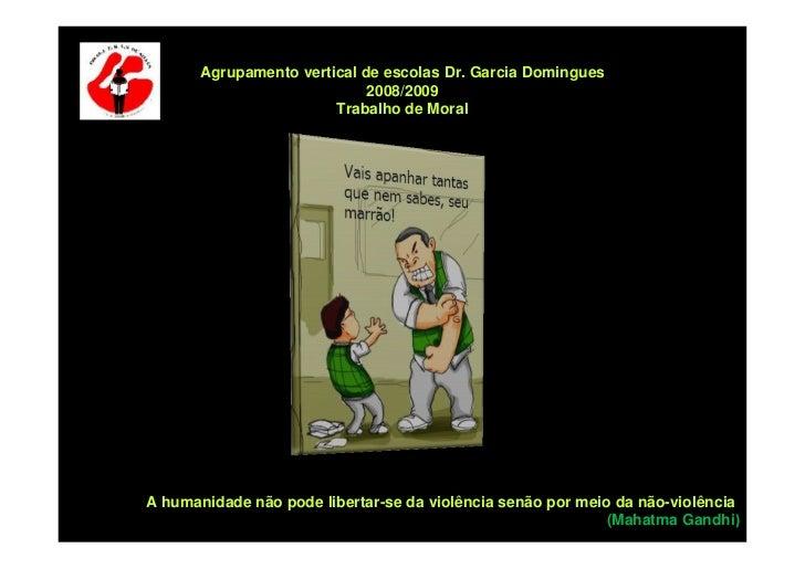Agrupamento vertical de escolas Dr. Garcia Domingues                              2008/2009                         Trabal...