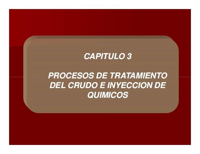 CAPITULO 3CAPITULO 3 PROCESOS DE TRATAMIENTOPROCESOS DE TRATAMIENTOPROCESOS DE TRATAMIENTOPROCESOS DE TRATAMIENTO DEL CRUD...