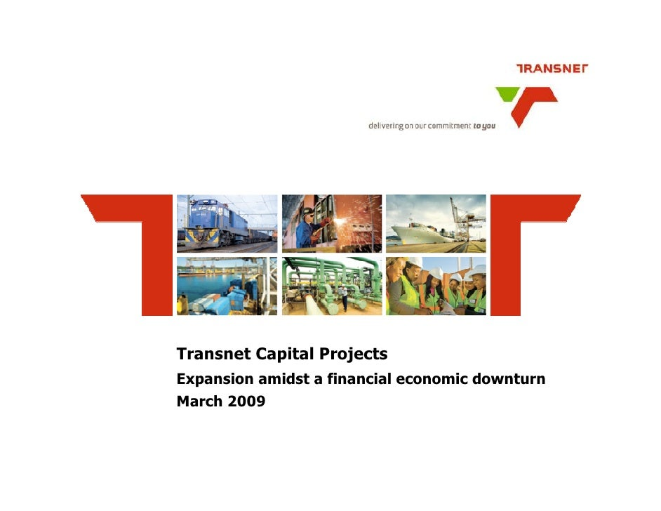 Transnet Capital Projects Expansion amidst a financial economic downturn March 2009