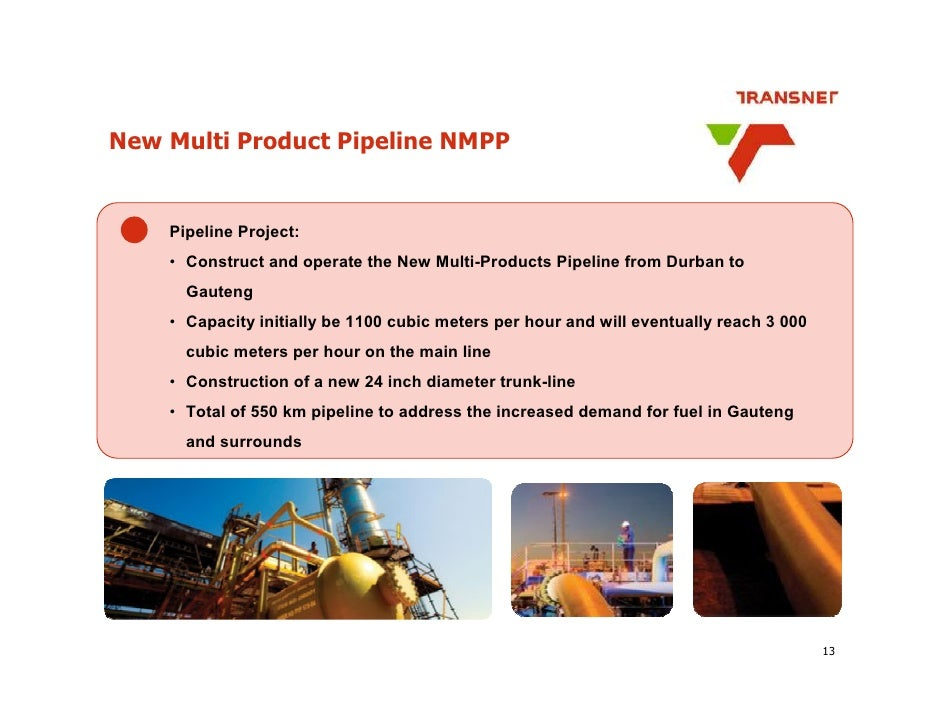 New Multi Product Pipeline NMPP       Pipeline Project:     • Construct and operate the New Multi-Products Pipeline from D...