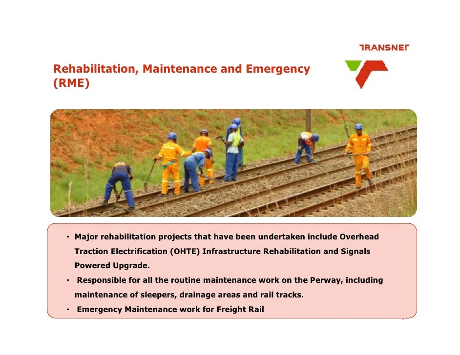 Rehabilitation, Maintenance and Emergency (RME)       • Major rehabilitation projects that have been undertaken include Ov...
