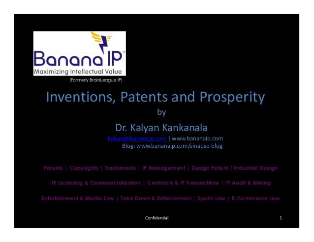 (Formerly BrainLeague IP) Inventions, Patents and Prosperity by Dr. Kalyan Kankanala kalyan@bananaip.com | www.bananaip.co...
