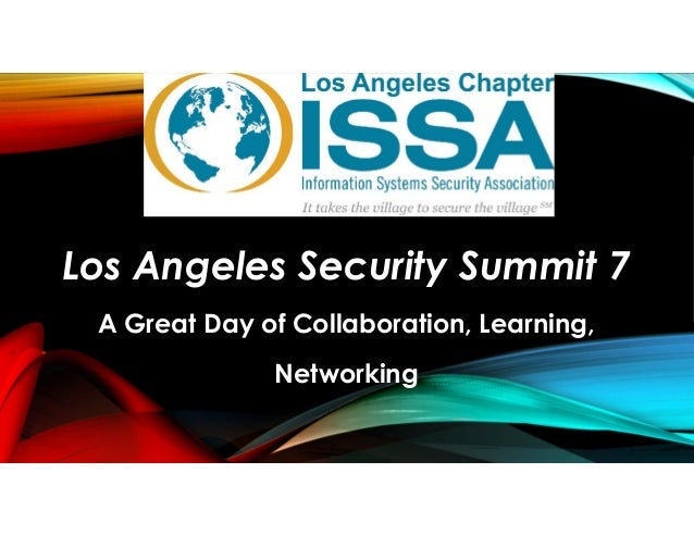 Los Angeles Security Summit 7 A Great Day of Collaboration, Learning, Networking