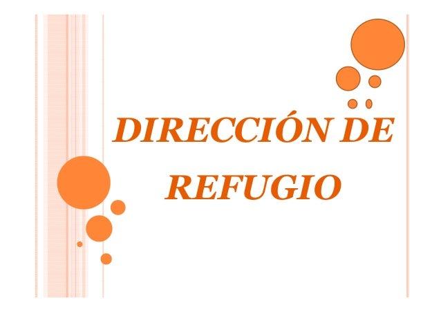 DIRECCIÓN DE REFUGIO