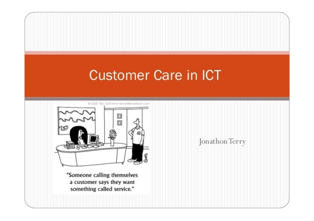 Customer Care in ICT                Jonathon Terry