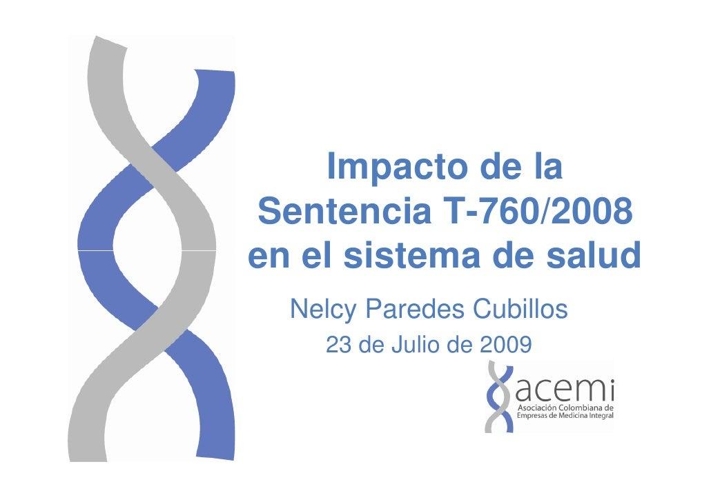 Impacto de la Sentencia T-760/2008 en el sistema de salud   Nelcy Paredes Cubillos     23 de Julio de 2009