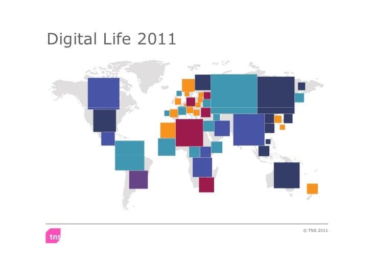 Digital Life 2011                    © TNS 2011