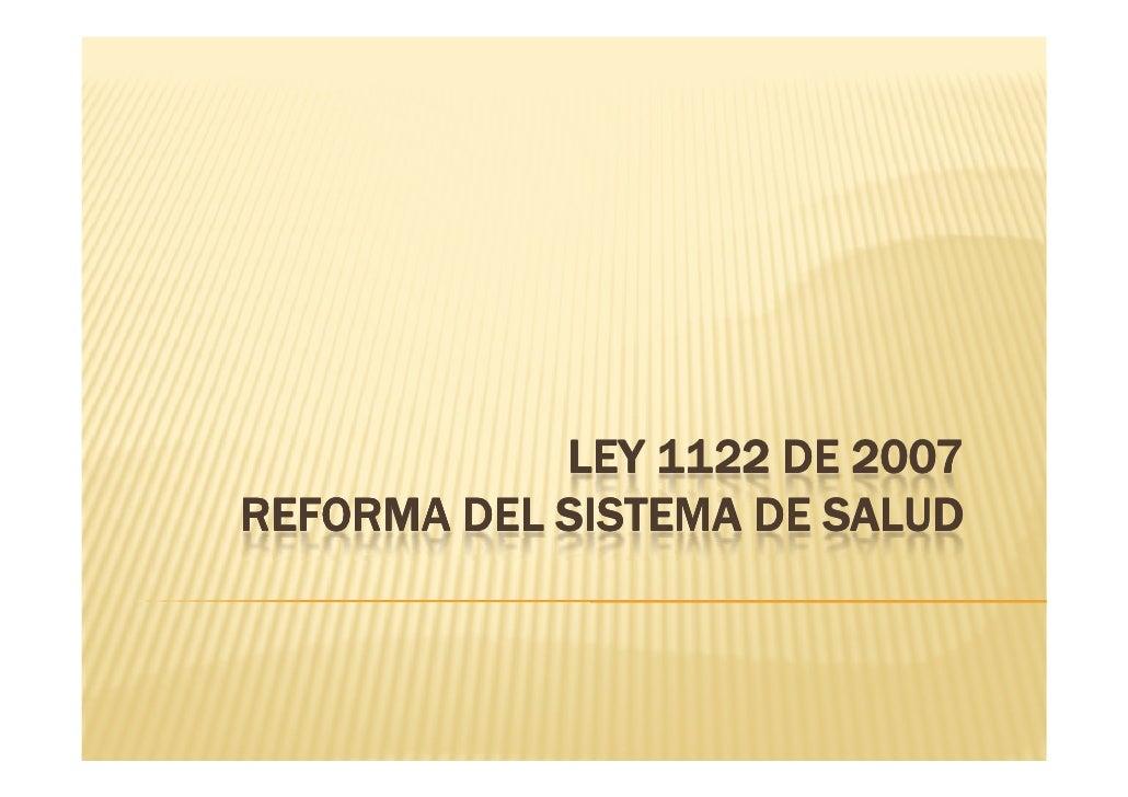 LEY 1122 DE 2007 REFORMA DEL SISTEMA DE SALUD