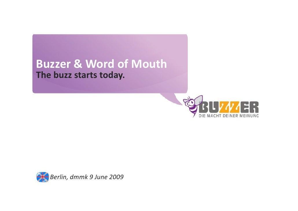 Buzzer © 2009 - confidential                               www.buzzer.biz     Buzzer & Word of Mouth The buzz starts today...