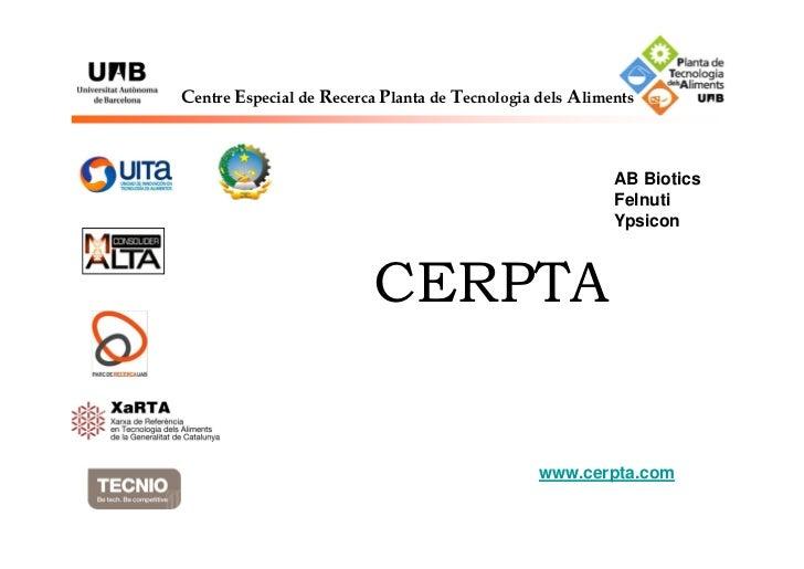 Centre Especial de Recerca Planta de Tecnologia dels Aliments                                                          AB ...