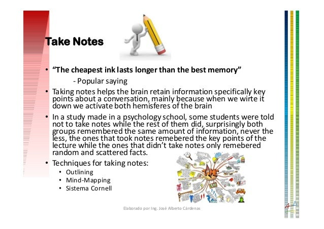 """• """"The cheapest ink lasts longer than the best memory"""" - Popular saying • Taking notes helps the brain retain information ..."""