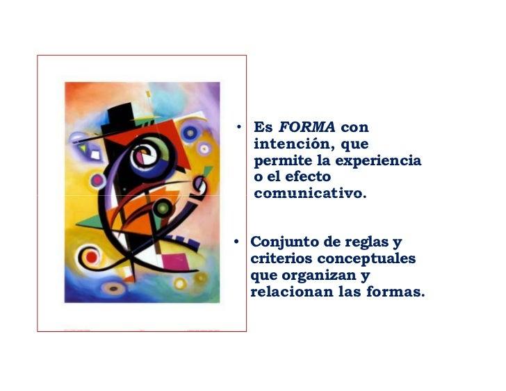 COMPOSICIÓN                            COMPOSICIÓN • Es FORMA con   intención, que   permite la experiencia   o el efecto ...