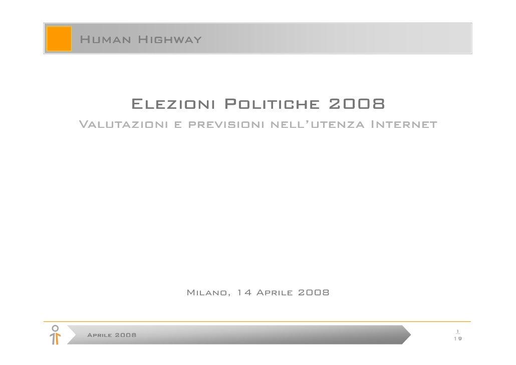 Human Highway              Elezioni Politiche 2008 Valutazioni e previsioni nell'utenza Internet                    Milano...