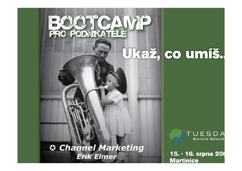 Název prezentace      Název prezentace Channel Marketing       přednášející          přednášející    Erik Elmer