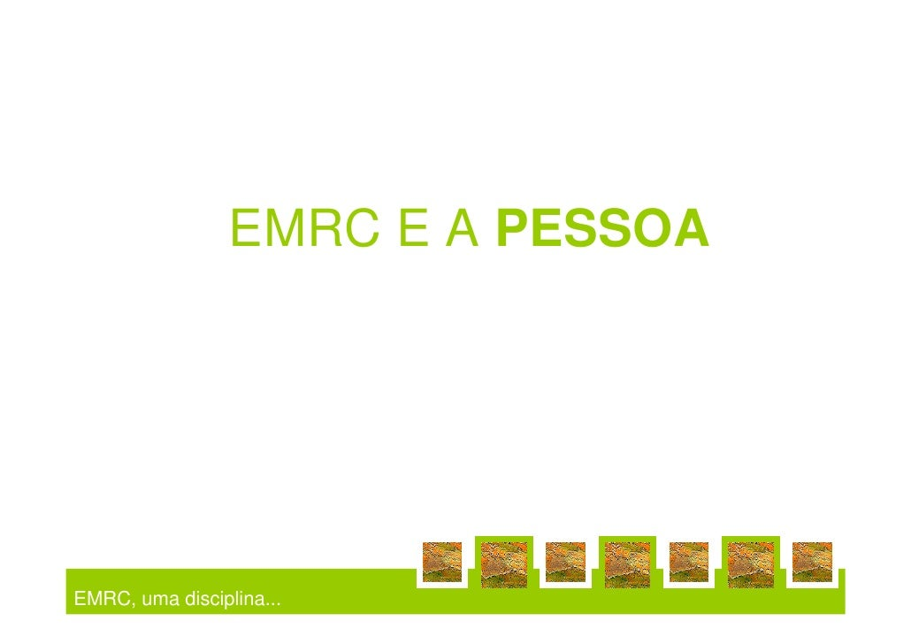 A EMRC E A PESSOA                      EMRC E A PESSOA     EMRC, uma disciplina...
