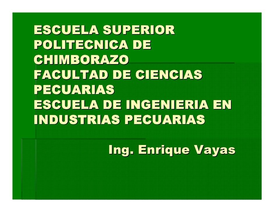 ESCUELA SUPERIOR POLITECNICA DE CHIMBORAZO FACULTAD DE CIENCIAS PECUARIAS ESCUELA DE INGENIERIA EN INDUSTRIAS PECUARIAS   ...