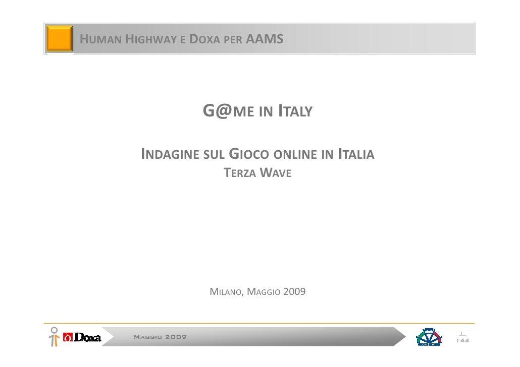 HUMAN HIGHWAY E DOXA PER AAMS                         G@ME IN ITALY          INDAGINE SUL GIOCO ONLINE IN ITALIA          ...