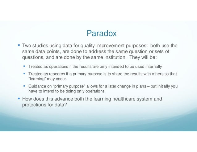 Paradox  Two studies using data for quality improvement purposes: both use the same data points, are done to address the ...