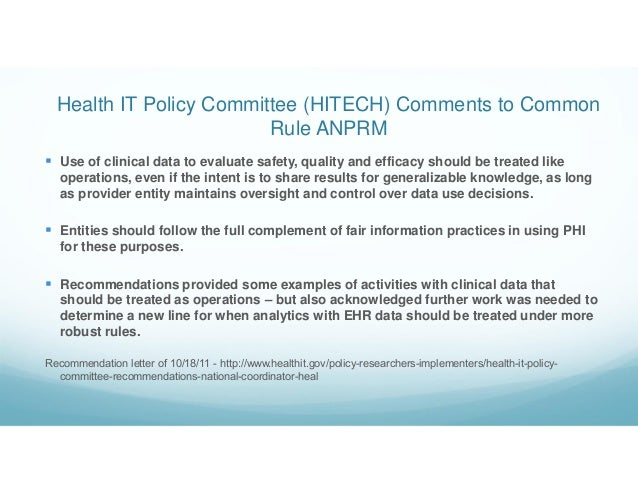 Health IT Policy Committee (HITECH) Comments to Common Rule ANPRM  Use of clinical data to evaluate safety, quality and e...