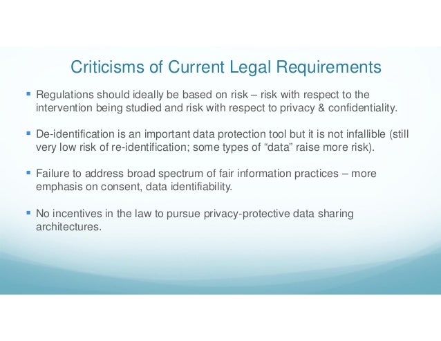 Criticisms of Current Legal Requirements  Regulations should ideally be based on risk – risk with respect to the interven...