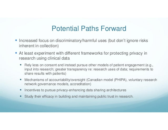 Potential Paths Forward  Increased focus on discriminatory/harmful uses (but don't ignore risks inherent in collection) ...