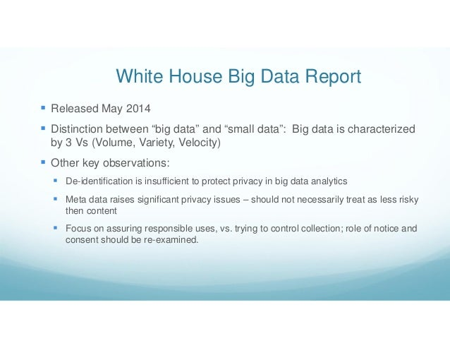 """White House Big Data Report  Released May 2014  Distinction between """"big data"""" and """"small data"""": Big data is characteriz..."""