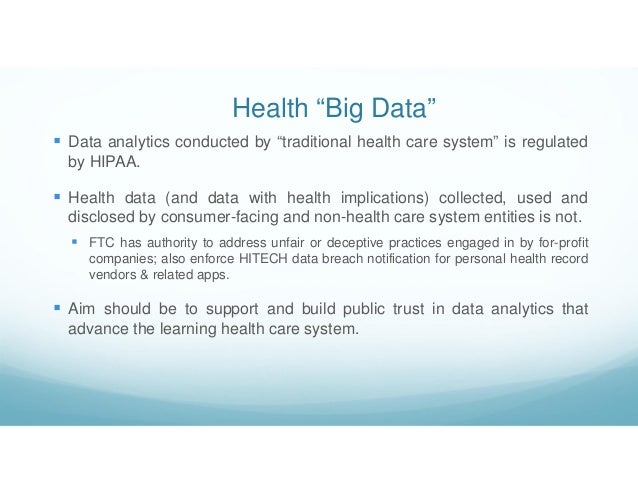 """Health """"Big Data""""  Data analytics conducted by """"traditional health care system"""" is regulated by HIPAA.  Health data (and..."""