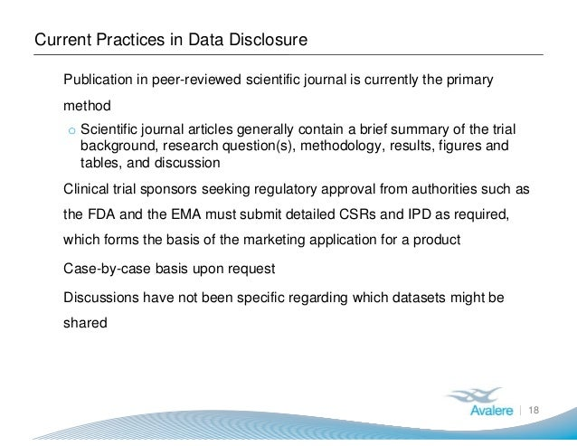 Current Practices in Data Disclosure 18 ● Publication in peer-reviewed scientific journal is currently the primary method ...