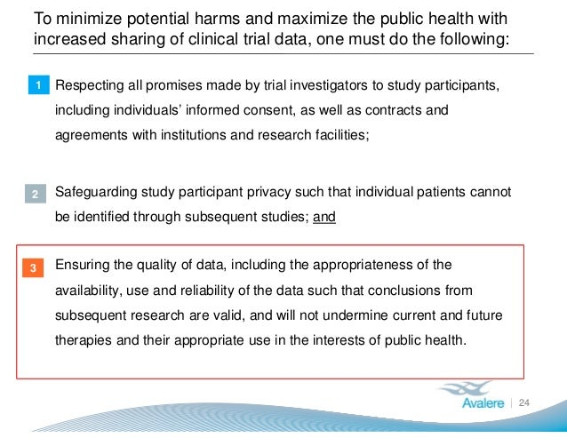To minimize potential harms and maximize the public health with increased sharing of clinical trial data, one must do the ...