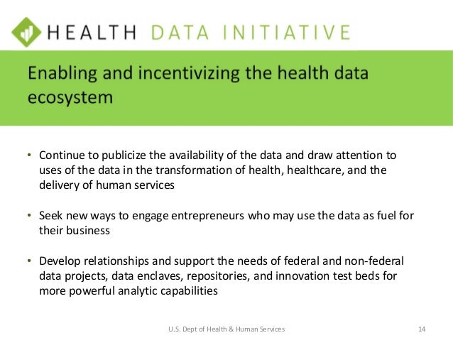 WE NEED YOUR HELP Help us disrupt the health care ecosystem • Tell us what data you want to use • Help us define a strateg...