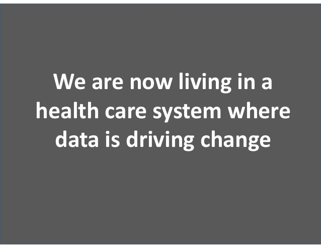 Payment reform Data is changing… Individual health interaction Treatment @ the point of care