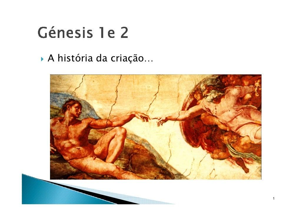 A história da criação…                              1