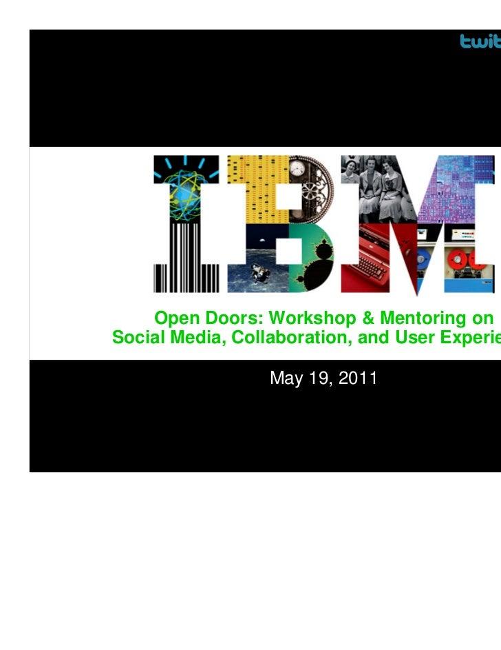 hashtag:                                                   #IBM100    Open Doors: Workshop & Mentoring onSocial Media, Col...