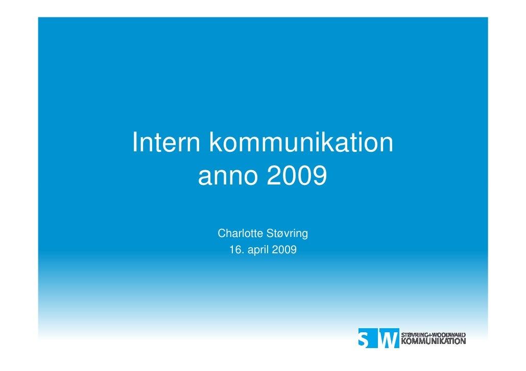 Intern kommunikation       anno 2009       Charlotte Støvring         16. april 2009