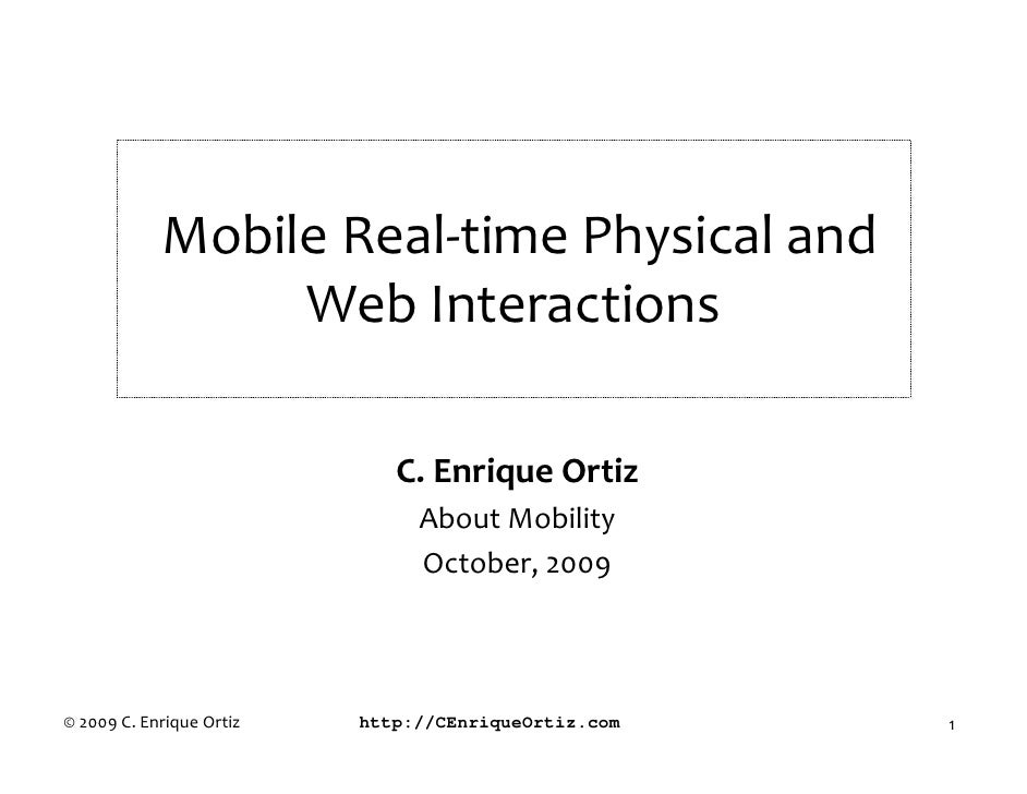 Mobile Real-time Physical and                  Web Interactions                               C. Enrique Ortiz            ...