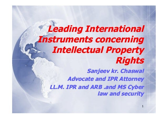 Leading InternationalInstruments concerning   Intellectual Property                  Rights               Sanjeev kr. Chas...