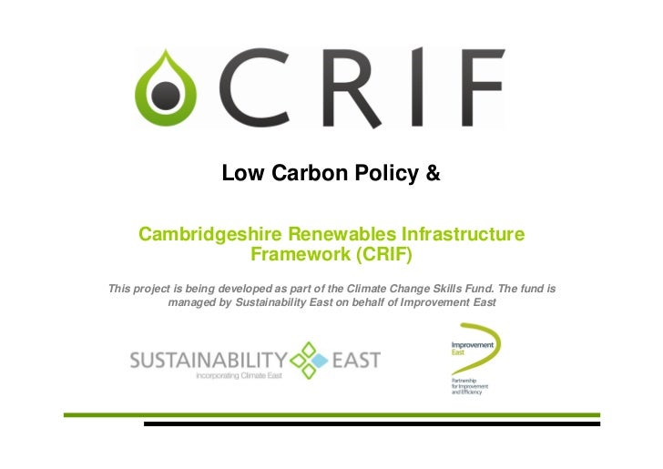 Low Carbon Policy &     Cambridgeshire Renewables Infrastructure               Framework (CRIF)This project is being devel...