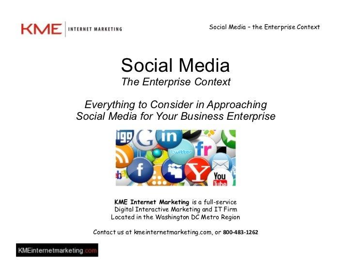 Social Media – the Enterprise Context            Social Media            The Enterprise Context Everything to Consider in ...