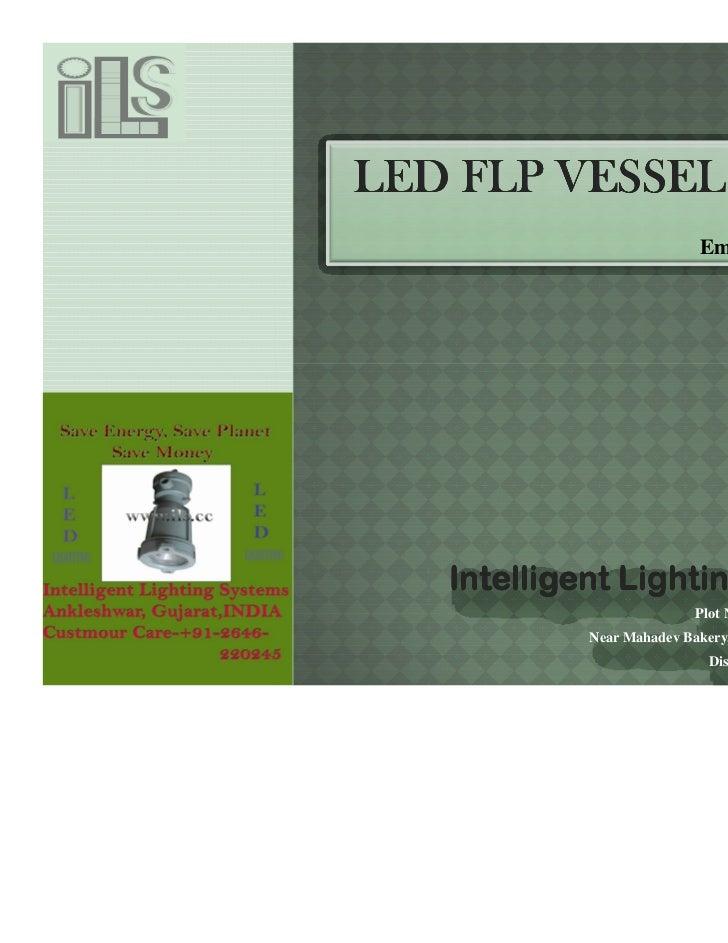 LED FLP VESSEL LAMP                                   www.ils.cc                          Email:-info@ils.cc   Intelligent...