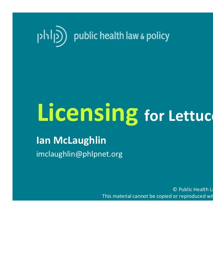 Licensing for LettuceIan McLaughlinimclaughlin@phlpnet.org                                                © Public Health ...