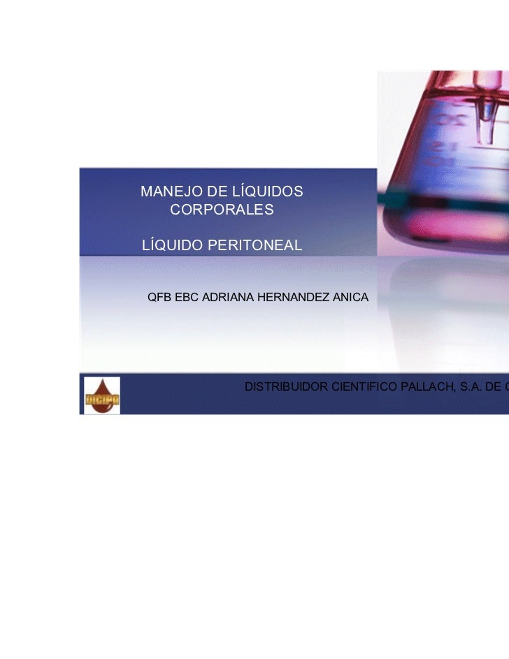 MANEJO DE LÍQUIDOS   CORPORALESLÍQUIDO PERITONEALQFB EBC ADRIANA HERNANDEZ ANICA             DISTRIBUIDOR CIENTIFICO PALLA...