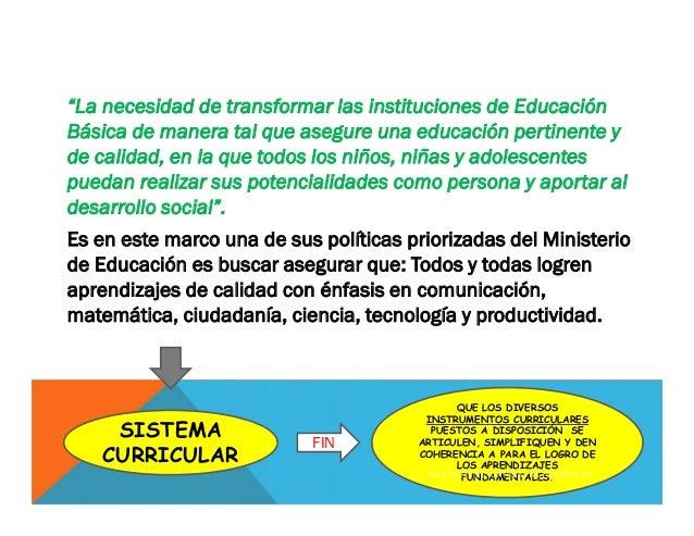 """""""La necesidad de transformar las instituciones de Educación Básica de manera tal que asegure una educación pertinente y de..."""