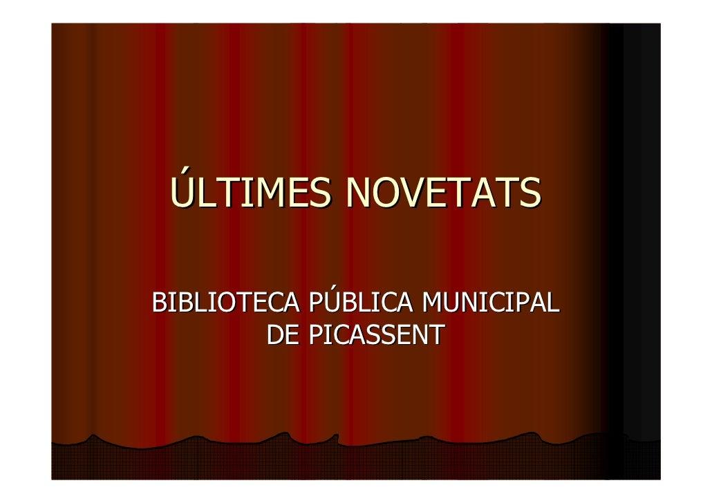 ÚLTIMES NOVETATS  BIBLIOTECA PÚBLICA MUNICIPAL         DE PICASSENT