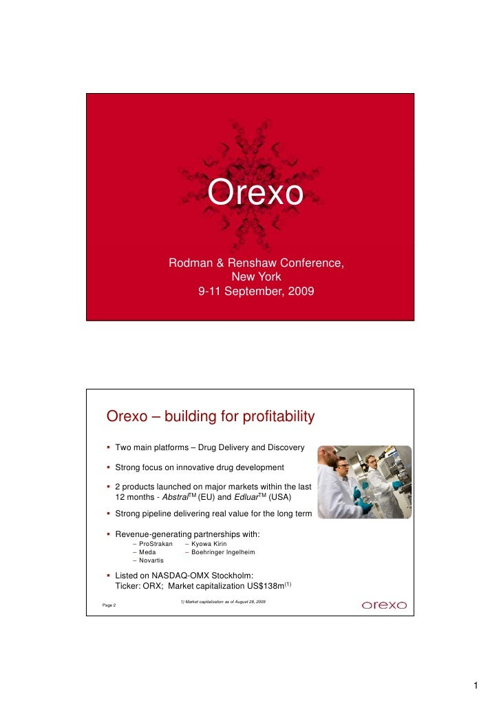 Orexo                    Rodman & Renshaw Conference,                              New York                        9-11 Se...