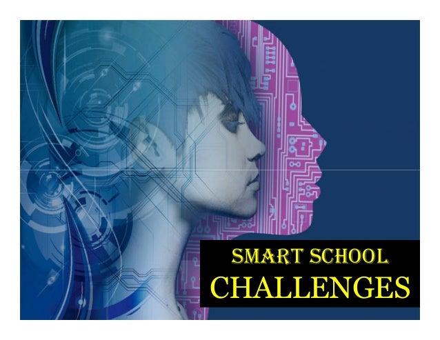 SMART SCHOOL  CHALLENGES