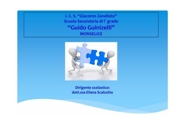 """I. C. S. """"Giacomo Zanellato""""Scuola Secondaria di I° grado """"Guido Guinizelli""""        MONSELICE      Dirigente scolastico:  ..."""