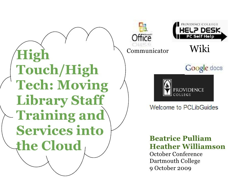 Communicator       Wiki High Touch/High Tech: Moving Library Staff Training and Services into         Beatrice Pulliam the...